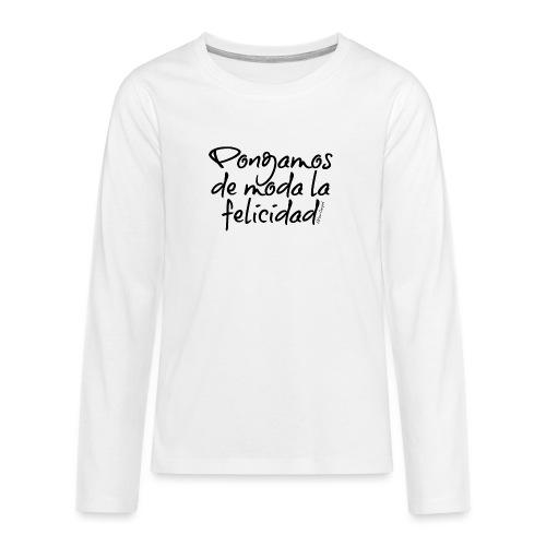 Pongamos de moda la felicidad design - Camiseta de manga larga premium adolescente
