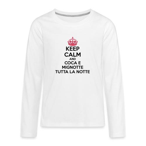 Coca e Mignotte Keep Calm - Maglietta Premium a manica lunga per teenager