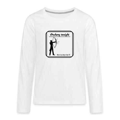Archery tonight - Teinien premium pitkähihainen t-paita