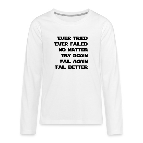 EVER TRIED, EVER FAILED - Teenager Premium Langarmshirt