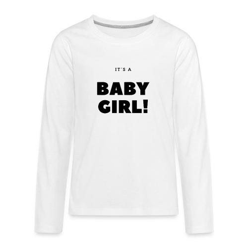 It´s a Baby Girl - Geschenkidee - Teenager Premium Langarmshirt