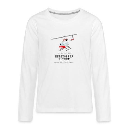 Helikoptereltern - Teenager Premium Langarmshirt