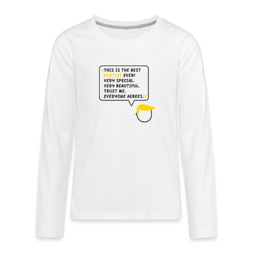 This is the best dentist ever (DR1) - Teenager Premium Langarmshirt