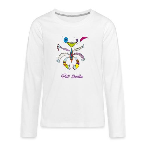 Pat' l'hallu - T-shirt manches longues Premium Ado