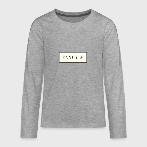 Fancy AF - Teenager Premium shirt met lange mouwen