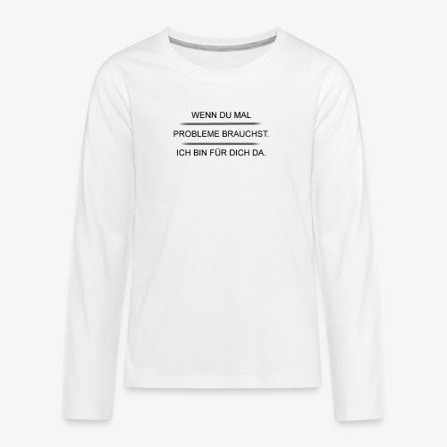 Problem? - Teenager Premium Langarmshirt