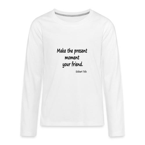 Now for Friends - Teenagers' Premium Longsleeve Shirt