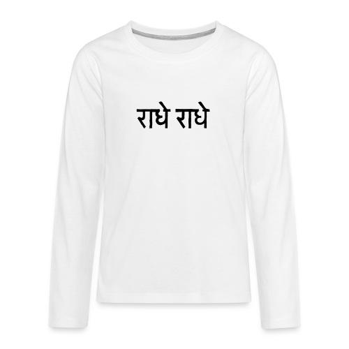 radhe radhe T - Teenagers' Premium Longsleeve Shirt