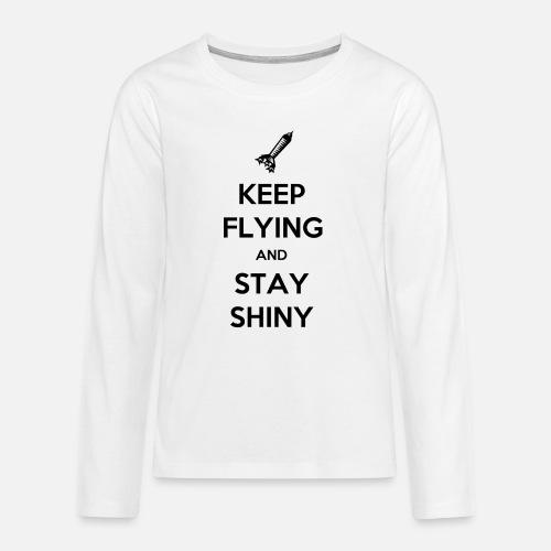Keep Flying and Stay Shiny - Teenager Premium shirt met lange mouwen