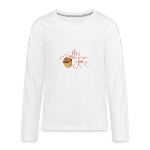 Muffin compares to YOU - Långärmad premium T-shirt tonåring