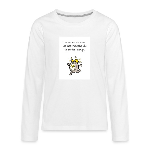 Promis je me réveille - T-shirt manches longues Premium Ado
