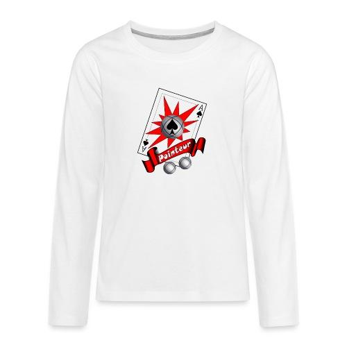 t shirt petanque as des pointeurs boules - T-shirt manches longues Premium Ado