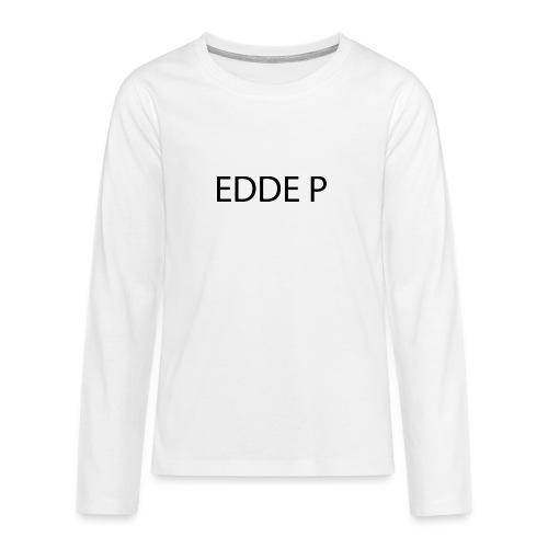 EDDE P - Långärmad premium T-shirt tonåring