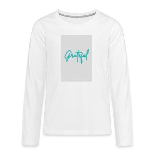 greatful - Teenagers' Premium Longsleeve Shirt