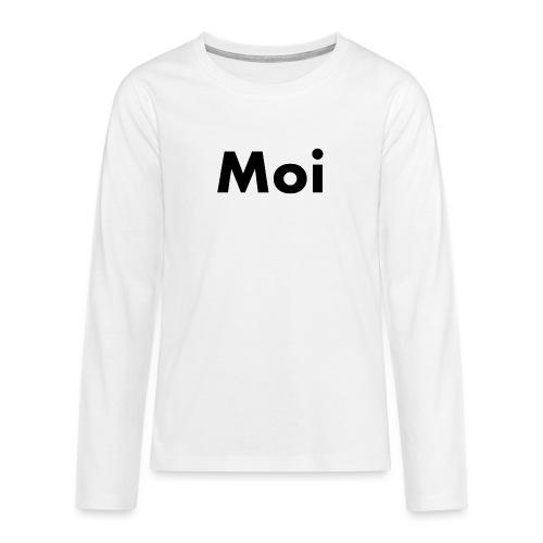 Moi - Teinien premium pitkähihainen t-paita