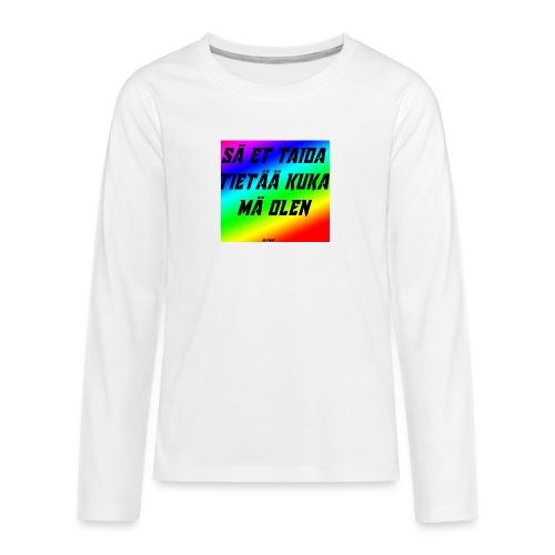 kuka olen - Teinien premium pitkähihainen t-paita