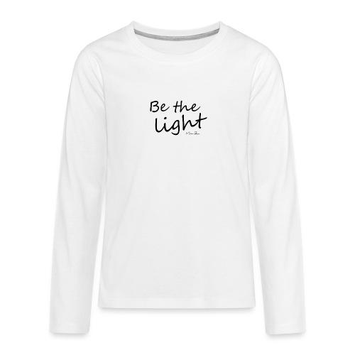 Be the light - T-shirt manches longues Premium Ado