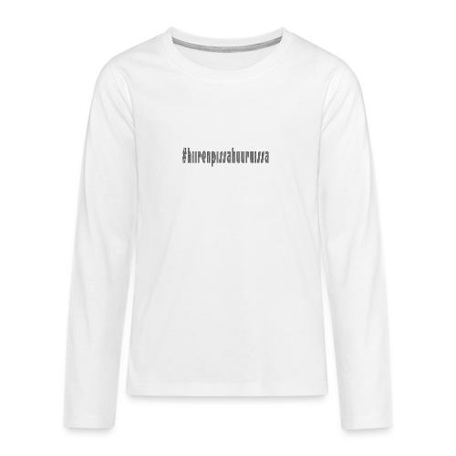 #hiirenpissahuuruissa - Teksti - Teinien premium pitkähihainen t-paita