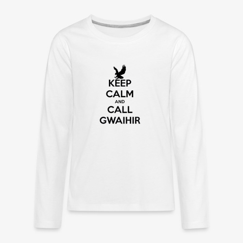 Keep Calm And Call Gwaihir - Teenagers' Premium Longsleeve Shirt