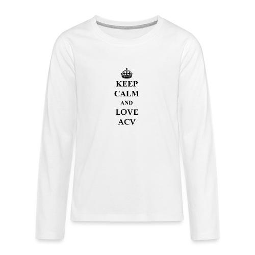 Keep Calm and Love ACV - Teenager Premium Langarmshirt