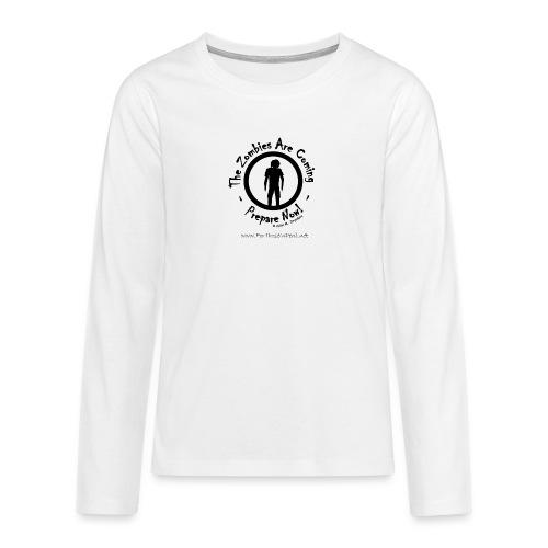 Zombies Are Coming (B) - Teenagers' Premium Longsleeve Shirt