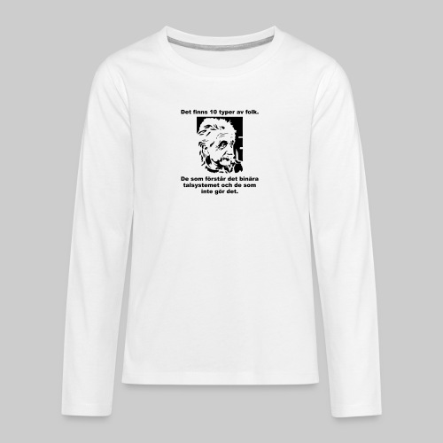 Det finns 10 Typer - Långärmad premium T-shirt tonåring