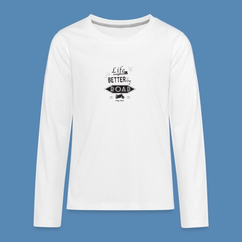 Moto - Life is better on the road - T-shirt manches longues Premium Ado
