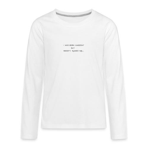 I Was Born - Teenagers' Premium Longsleeve Shirt