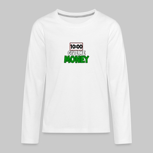 Give me money! - Teenagers' Premium Longsleeve Shirt