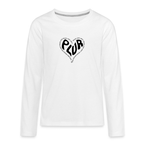 PLUR Peace Love Unity & Respect ravers mantra in a - Teenagers' Premium Longsleeve Shirt