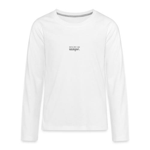 sorry but i am unique Geschenk Idee Simple - Teenager Premium Langarmshirt