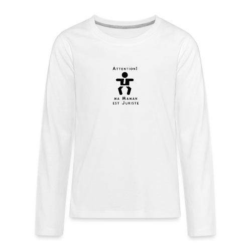 Attention Maman juriste ! - T-shirt manches longues Premium Ado