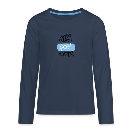 Upper church POOL master - Teenager Premium shirt met lange mouwen