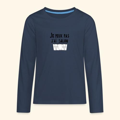 Je peux pas j'ai salon - T-shirt manches longues Premium Ado
