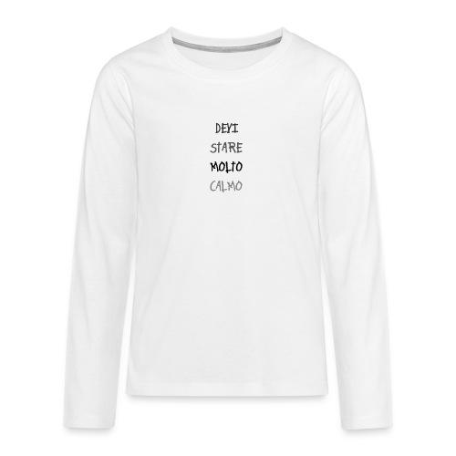 Devi stare molto calmo - Koszulka Premium z długim rękawem dla nastolatków