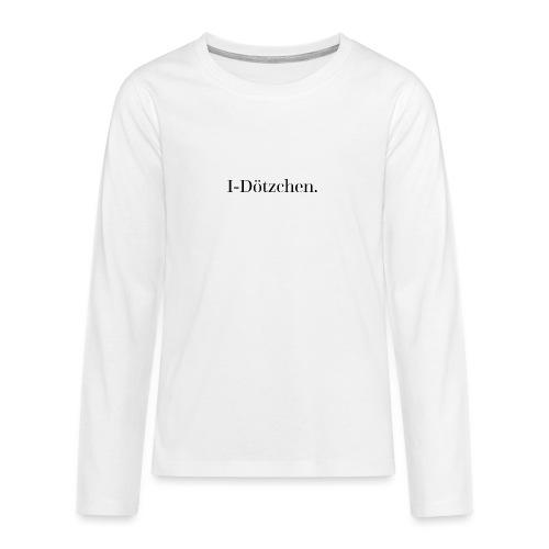 I-Doetzchen: Geschenk für den ersten Schultag - Teenager Premium Langarmshirt