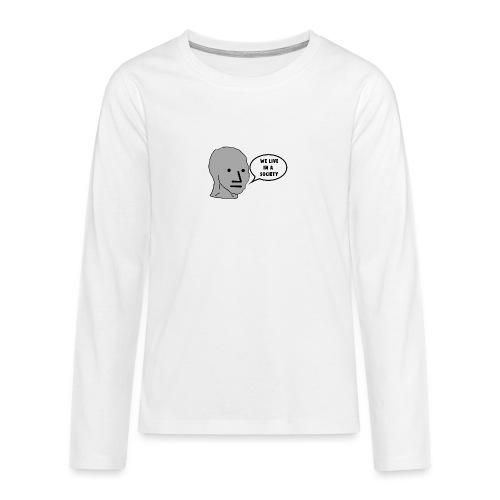 NPC We Live in a Society Meme - Teenagers' Premium Longsleeve Shirt