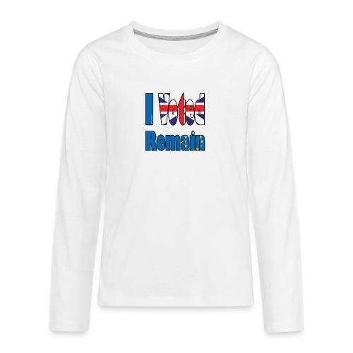 I Voted Remain referendum - Teenagers' Premium Longsleeve Shirt