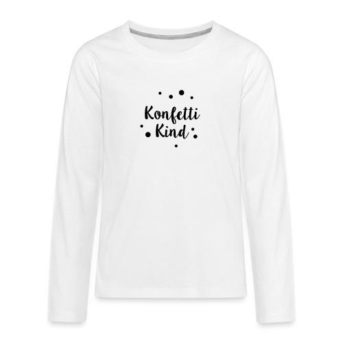 Konfettikind - Teenager Premium Langarmshirt