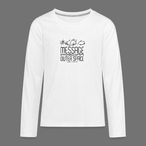 Message From Outer Space (musta) - Teinien premium pitkähihainen t-paita