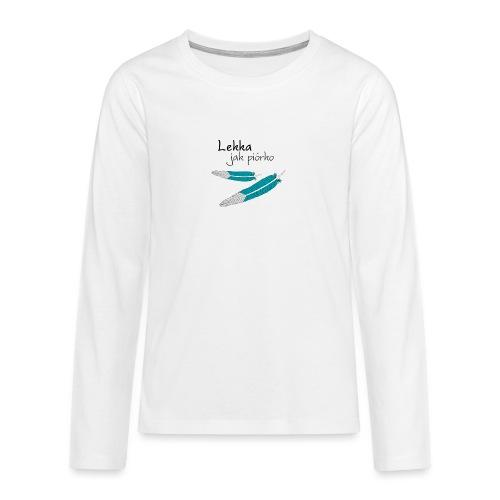 Lekka jak piórko - Koszulka Premium z długim rękawem dla nastolatków