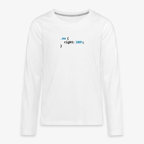 Funny geek - CSS Right 100% Programmer Nerd Tech - Teenagers' Premium Longsleeve Shirt