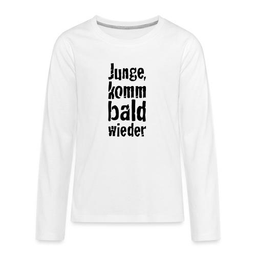 junge, komm bald wieder - Teenager Premium Langarmshirt