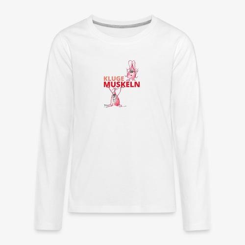 Kluge Muskeln - Teenager Premium Langarmshirt