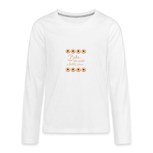 Bake the world a better place - Långärmad premium T-shirt tonåring