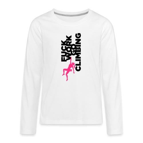 Go Climbing girl! - Teenagers' Premium Longsleeve Shirt