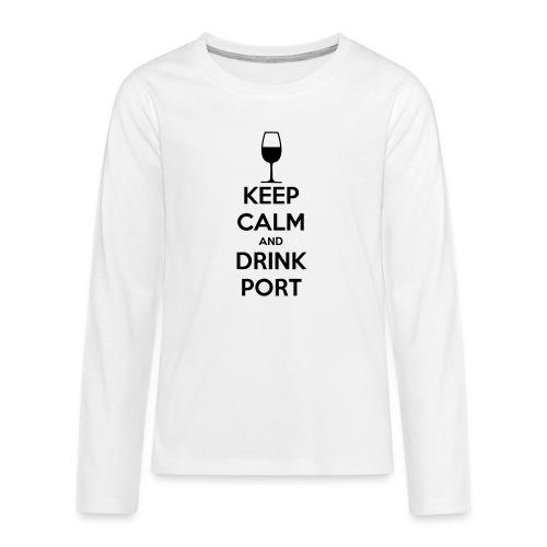 Keep Calm and Drink Port - Teenagers' Premium Longsleeve Shirt