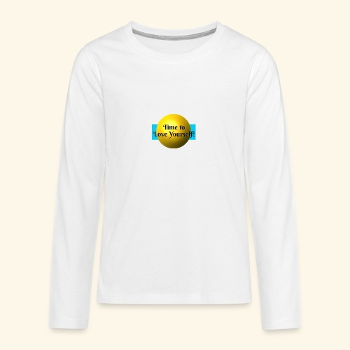 Time to Love Yourself - Teenager Premium Langarmshirt