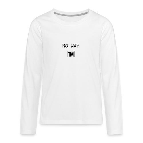 NO WAY - Teenagers' Premium Longsleeve Shirt
