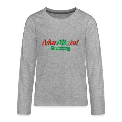 Viva Mexico - Camiseta de manga larga premium adolescente
